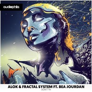 ALOK/FRACTAL SYSTEM feat BEA JOURDAN - Don't Ya EP