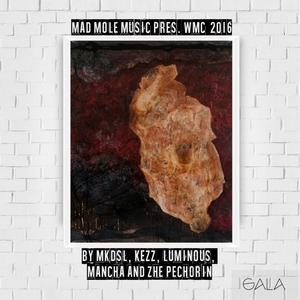 LUMINOUS/KEZZ/MANCHA/ZHE PECHORIN - Mad Mole Presents WMC 2016