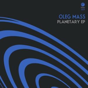 OLEG MASS - Planetary EP