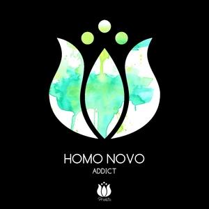HOMO NOVO - Addict