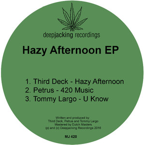 PETRUS/TOMMY LARGO/THIRD DECK - Hazy Afternoon EP