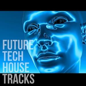 VARIOUS - Future Tech House Tracks