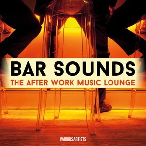 VARIOUS - Bar Sounds/The After Work Music Lounge