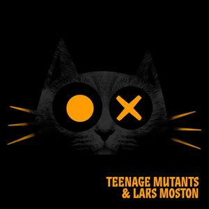 TEENAGE MUTANTS/LARS MOSTON - Doso