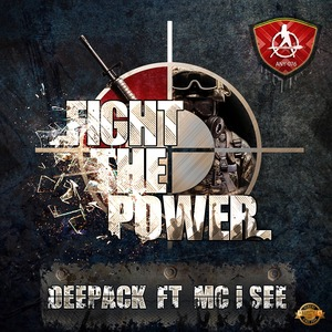 DEEPACK feat MC I SEE - Fight The Power!