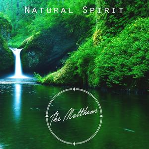 THE MATTHEWS - Natural Spirit