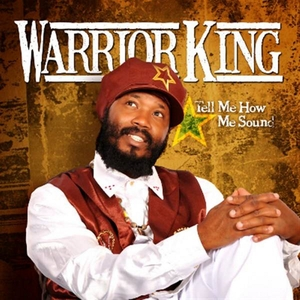 WARRIOR KING - Tell Me How Me Sound (Remastered)