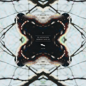 DJ ANTENTION - Nobody Save Us EP