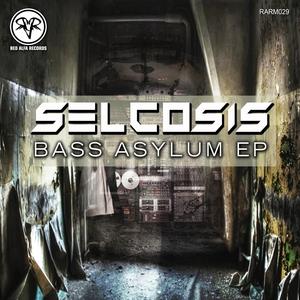 SELCOSIS - Bass Asylum EP