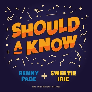BENNY PAGE/SWEETIE IRIE - Should A Know