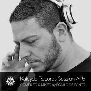 DANILO DE SANTO/VARIOUS - Kaleydo Records Session #15 (unmixed tracks)