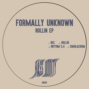 FORMALLY UNKNOWN - Rollin EP