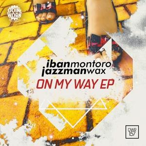 JAZZMAN WAX/IBAN MONTORO - On My Way EP