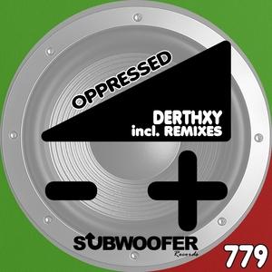 DERTHXY - Oppressed