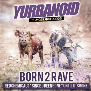 YURBANOID - Born 2 Rave