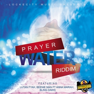 LUTAN FYAH/BEENIE MAN/BLING DAWG/QUEEN IFRICA - Prayer Water Riddim