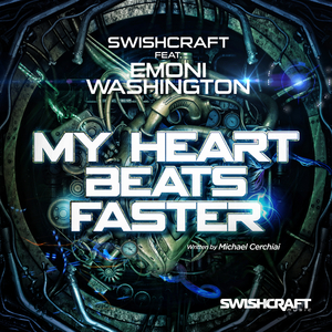 SWISHCRAFT - My Heart Beats Faster (feat Emoni Washington)
