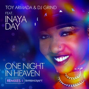 TOY ARMADA/DJ GRIND feat INAYA DAY - One Night In Heaven