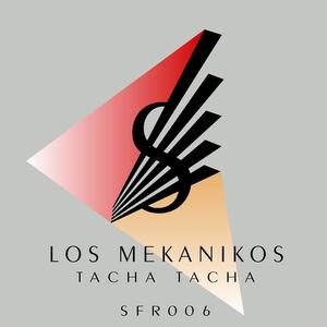 LOS MEKANIKOS - Tacha Tacha