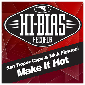 SAINT TROPEZ CAPS/NICK FIORUCCI - Make It Hot