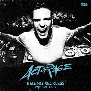 ACT OF RAGE/MC NOLZ - Raging Reckless