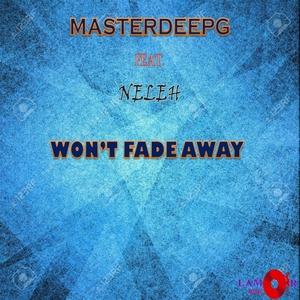 MASTERDEEPG feat NELEH - Won't Fade Away
