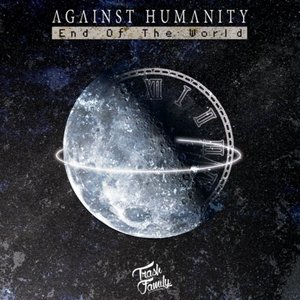 AGAINST HUMANITY - End Of The World
