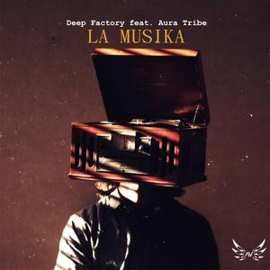 DEEP FACTORY feat Aura Tribe - La Musika