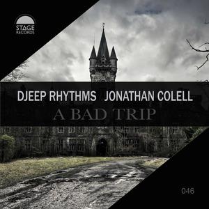 DJEEP RHYTHMS/JONATHAN COLELL - A Bad Trip
