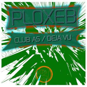 PLOXEB - Club As/Deja Vu