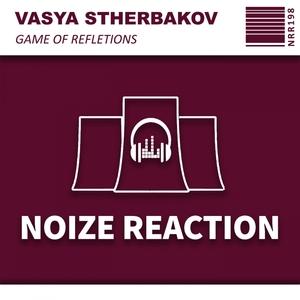 VASYA STHERBAKOV - Game Of Refletions