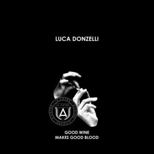 LUCA DONZELLI - Good Wine Makes Good Blood
