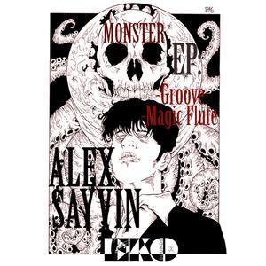 ALEX SAYVIN - Monster EP