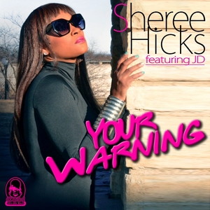 SHEREE HICKS feat JD - Your Warning