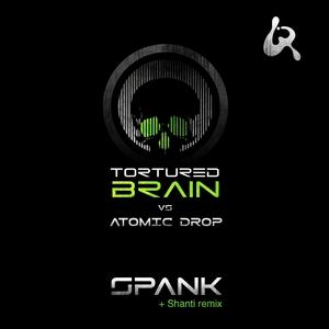 TORTURED BRAIN vs ATOMIC DROP - Spank