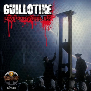 GUILLOTINE - Love Don't Feel EP