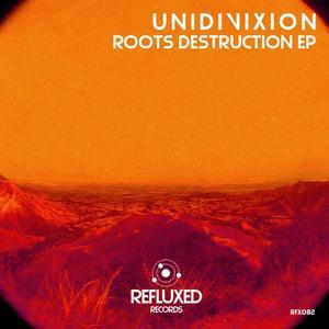 UNIDIVIXION - Roots Destruction EP