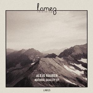 ALEJO RAUBER - Natural Quality EP