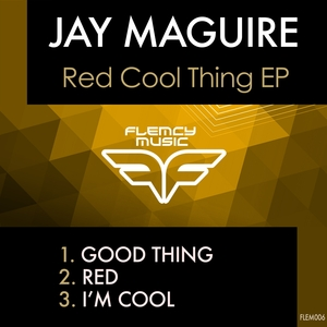 JAY MAGUIRE - Good Red Cool