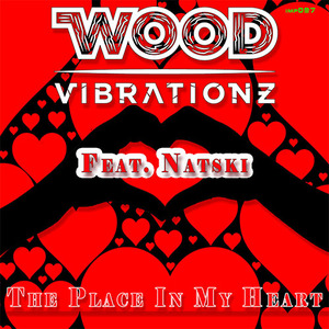 WOOD VIBRATIONZ feat NATSKI - The Place In My Heart