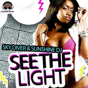 SKY DIVER/SUNSHINE DJ - See The Light
