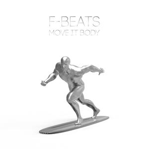 F-BEATS - Move It Body