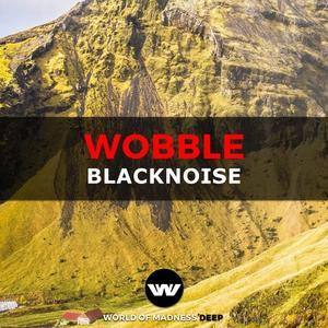 BLACKNOISE - Wobble
