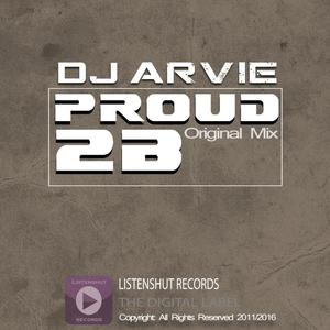 DJ ARVIE - Proud 2 B