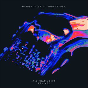 MANILA KILLA feat JONI FATORA - All That's Left
