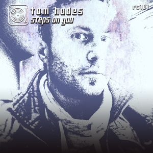 TOM HADES - Steps On You EP