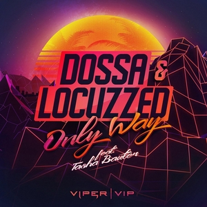 DOSSA & LOCUZZED - Only Way/Electric Boogie