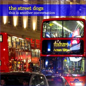 THE STREET DOGS - This Is Another Conversation
