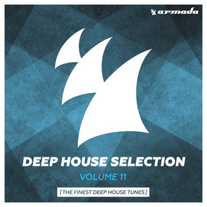 VARIOUS - Armada Deep House Selection Vol 11 (The Finest Deep House Tunes)