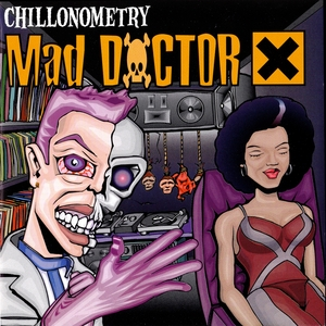 MAD DOCTOR X - Chillonometry